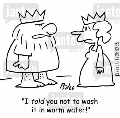 launders cartoon humor: 'I TOLD you not to wash it in warm water!'