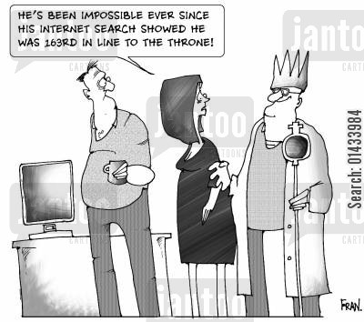 family history cartoon humor: He's been impossible ever since his internet search showed he was 163rd in line to the throne