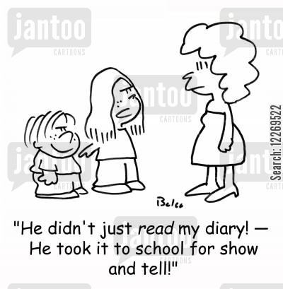 private life cartoon humor: 'He didn't just READ my diary! - He took it to school for SHOW AND TELL!'