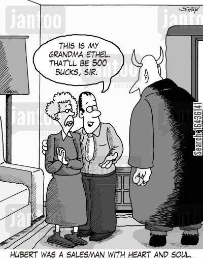 heart and soul cartoon humor: 'This is my Grandma Ethel. That'll be 500 bucks, sir.'
