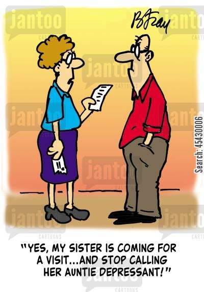 aunties cartoon humor: 'Yes, my sister is coming for a visit and stop calling her Auntie Depressant!'