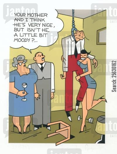 mother in law cartoon humor: 'Your mother and I think he's very nice, but isn't he a little bit moody?'