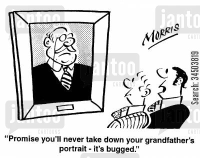 devices cartoon humor: Promise you'll never take down your grandfather's portrait - it's bugged.