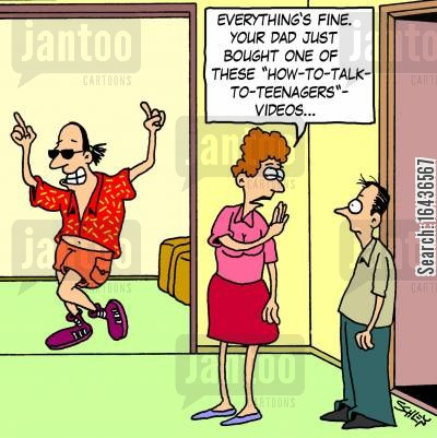 dress sense cartoon humor: 'Everything's fine. Your dad just bought one of these 'How-to-talk-to-teenagers' videos...'