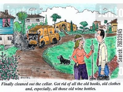 collection cartoon humor: 'Finally cleanted out the cellar. Got rid of all the old books, old clothes and, especially, all those old wine bottles.'