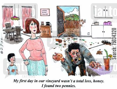 breweries cartoon humor: 'My first day in our vineyard wasn't a total loss, honey. I found two pennies.'