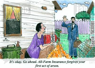 arsonists cartoon humor: 'It's okay. Go ahead. All-Farm Insurance forgives your first act of arson.'