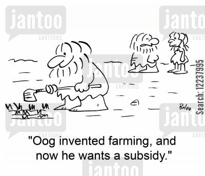 subsidy cartoon humor: Oog invented farming, and now he wants a subsidy.