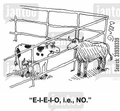knocked back cartoon humor: 'E-I-E-I-O, i.e., NO.'