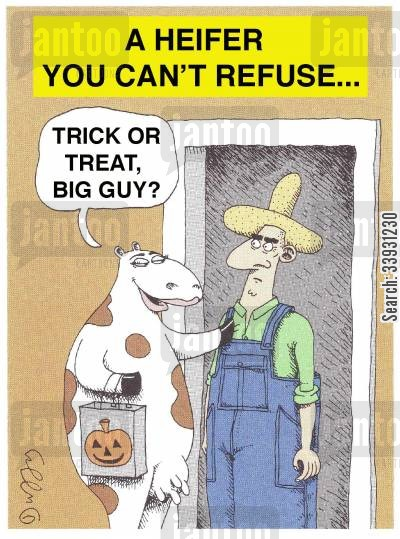 trick or treaters cartoon humor: A heifer you can't refuse,...