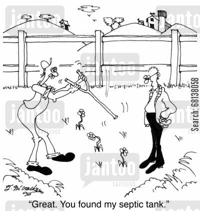 rural life cartoon humor: 'Great. You found my septic tank.'