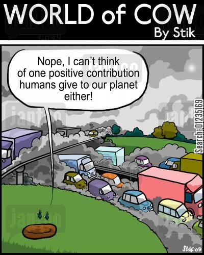 enviroment cartoon humor: Nope, I can't think of one positive contribution humans give our planet either!
