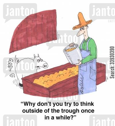 troughs cartoon humor: 'Why don't you try to think outside of the trough once in a while?'