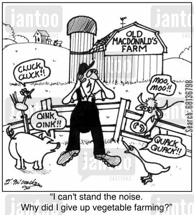 old mcdonald cartoon humor: 'I can't stand the noise. Why did I give up vegetable farming?'