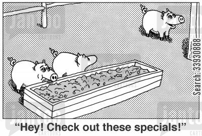 troughs cartoon humor: 'Hey! Check out these specials!'