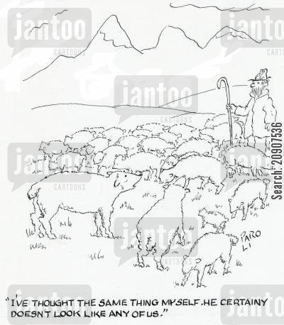 flock of sheep cartoon humor: 'I've thought the same thing myself. He certainly doesn't look like any of us.'