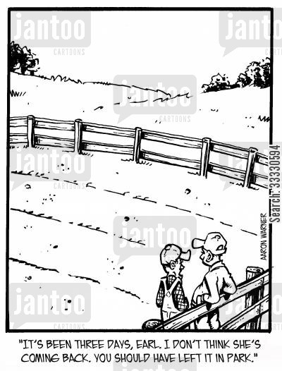 running away cartoon humor: 'It's been three days, Earl. I don't think she's coming back. You should have left it in park.'