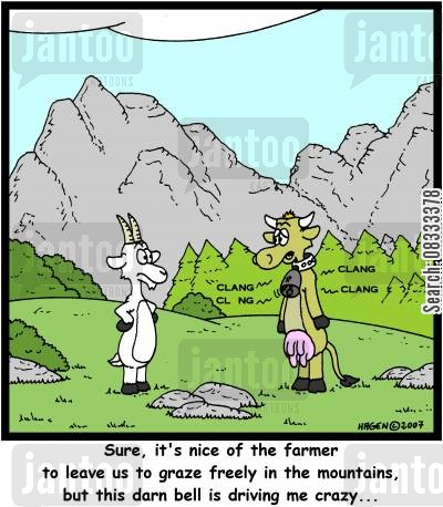 annoying noises cartoon humor: 'sure, it's nice of the farmer to leave us to graze freely in the mountains, but this darn bell is driving me crazy...'