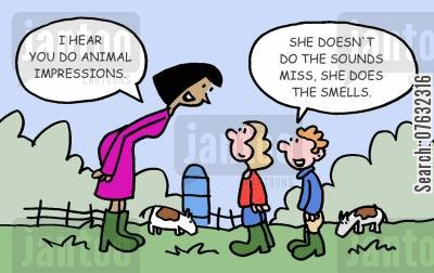 animal impressions cartoon humor: I hear you do animal impressions. She doesn't do the sounds Miss, she does the smells.