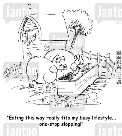 glut cartoon humor: Eating this way really fits my busy lifestyle...one-stop slopping!