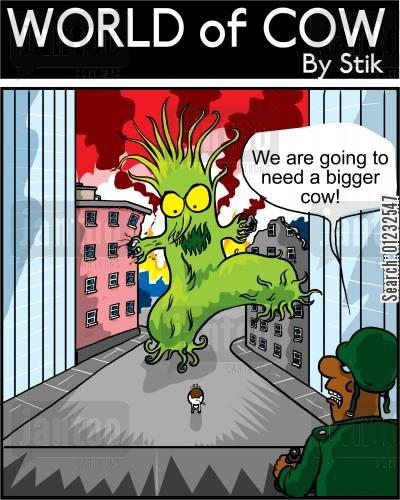 godzilla cartoon humor: We are going to need a bigger cow!