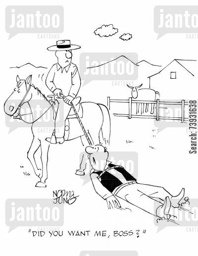 ranch hand cartoon humor: 'Did you want me, boss?'