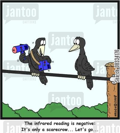 optics cartoon humor: 'The infrared reading is negative: It's only a scarecrow... Let's go...'
