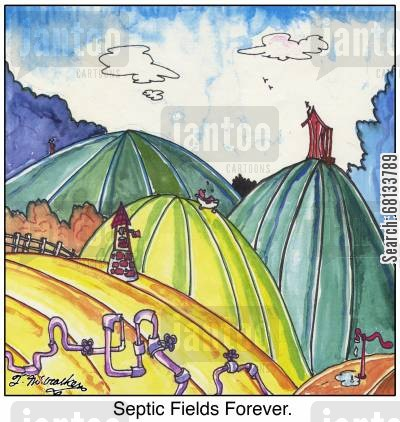 rural life cartoon humor: Septic Fields Forever.