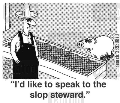 slop cartoon humor: 'I'd like to speak to the slop steward.'