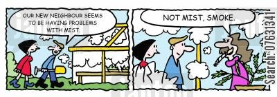 growing your own cartoon humor: -Our neighbour seems to have problems with mist. -Not mist, smoke.