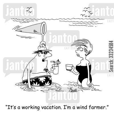 renewable energy cartoon humor: 'It's a working vacation. I'm a wind farmer.'