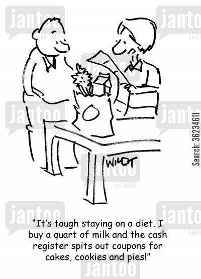 cash register cartoon humor: It's tough staying on a diet. I buy a quart of milk and the cash register spits out coupons for cakes,cookies and pies!