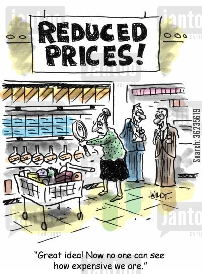 price tags cartoon humor: Great idea! Now no one can see how expensive we are.