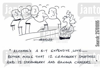 chaser cartoon humor: 'Alcohol's a bit expensive love - better make that 12 cranberry smoothies and 12 strawberry and banana chasers.'