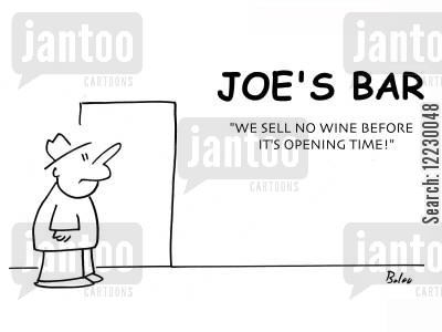 drinking laws cartoon humor: Joe's Bar - We sell no wine before it's opening time!