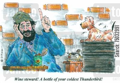 alley cartoon humor: 'Wine steward! A bottle of your coldest Thunderbird!'