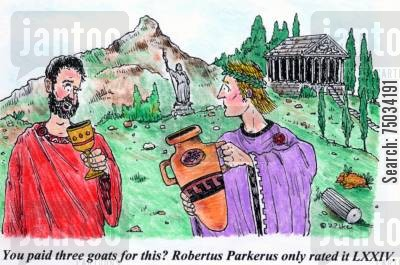 antiquity cartoon humor: 'You paid three goats for this? Robertus Parkerus only rated it LXXIV.'