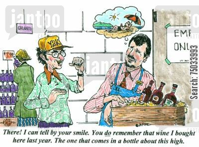 daydreamer cartoon humor: 'There! I can tell by your smile. You do remember that wine I bought here last year. The one that comes in a bottle about this high.'