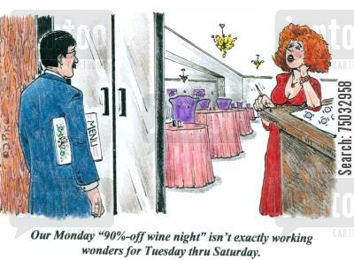 discount cartoon humor: 'Our Monday night '90-off wine night' isn't exactly working wonders for Tuesday thru Saturday.'