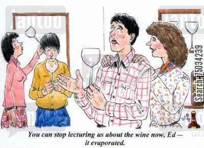 lecturer cartoon humor: 'You can stop lecturing us about the wine, Ed - it evaporated.'
