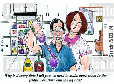 imbibe cartoon humor: 'Why is it every time I tell you we need to make more room in the fridge, you start with the liquids?'