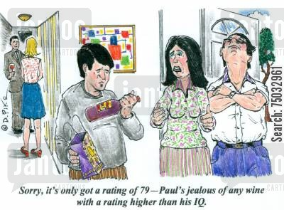 dumb cartoon humor: 'Sorry, it's only got a rating of 79 -Paul's jealous of any wine with a rating higher than his IQ.'