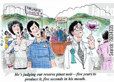 compete cartoon humor: 'He's judging our reserve pinot noir - five years to produce it, five seconds in his mouth.'