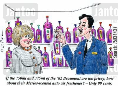 economize cartoon humor: 'If the 750ml and th 375ml of the '82 Beaumont are too pricey, how about their Merlot-scented auto air freshener? -- Only 99 cents.'