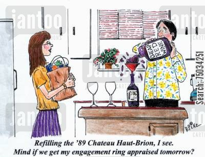 jewelry cartoon humor: 'Refilling the '89 Chateau Haut-Brion, I see. Mind if we get my engagement ring appraised tomorrow?'