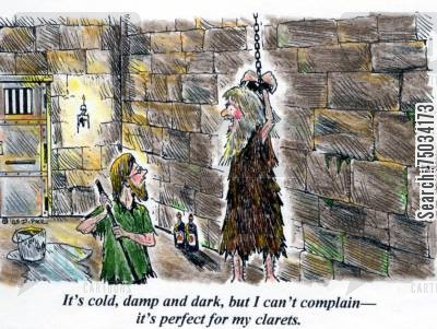 burgundy cartoon humor: 'It's cold, damp and dark, but I can't complain - it's perfect for my clarets.'