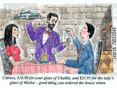 tab cartoon humor: 'Correct, $18.50 for your glass of Chablis, and $21.95 for the lady's glass of Merlot - good thing you ordered the house wines.'