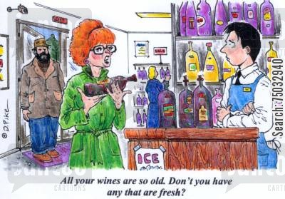 spoiled cartoon humor: 'All your wines are so old. Don't you have any that are fresh?'