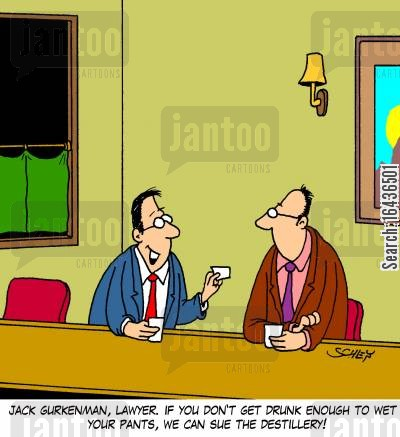 public house cartoon humor: 'Jack Gurkenman, lawyer. If you don't get drunk enough to wet your pants, we can sue the destillery!'