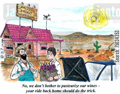 spoil cartoon humor: 'No, we don't bother to pasteurize our wines - your ride back home should do the trick.'